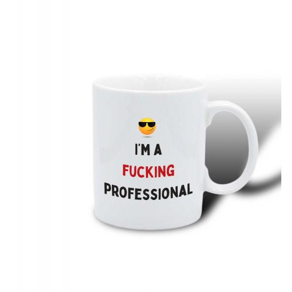 I'm a fucking professional